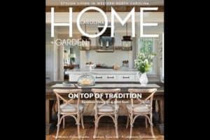 Morgan-Keefe Home featured on cover of Carolina Home + Garden